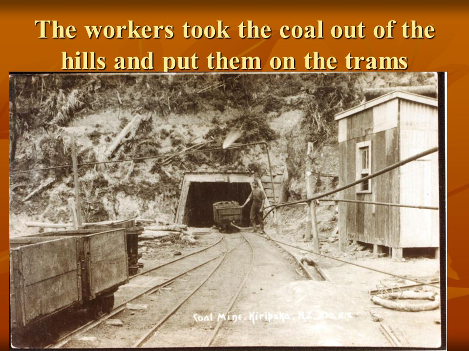 The coal was then sent down the track to the scows The coal was then sent down the track to the scows