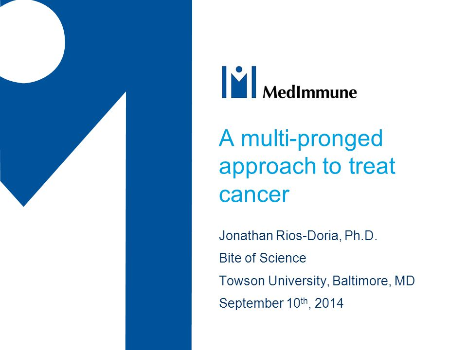 A multi-pronged approach to treat cancer Jonathan Rios-Doria, Ph.D.