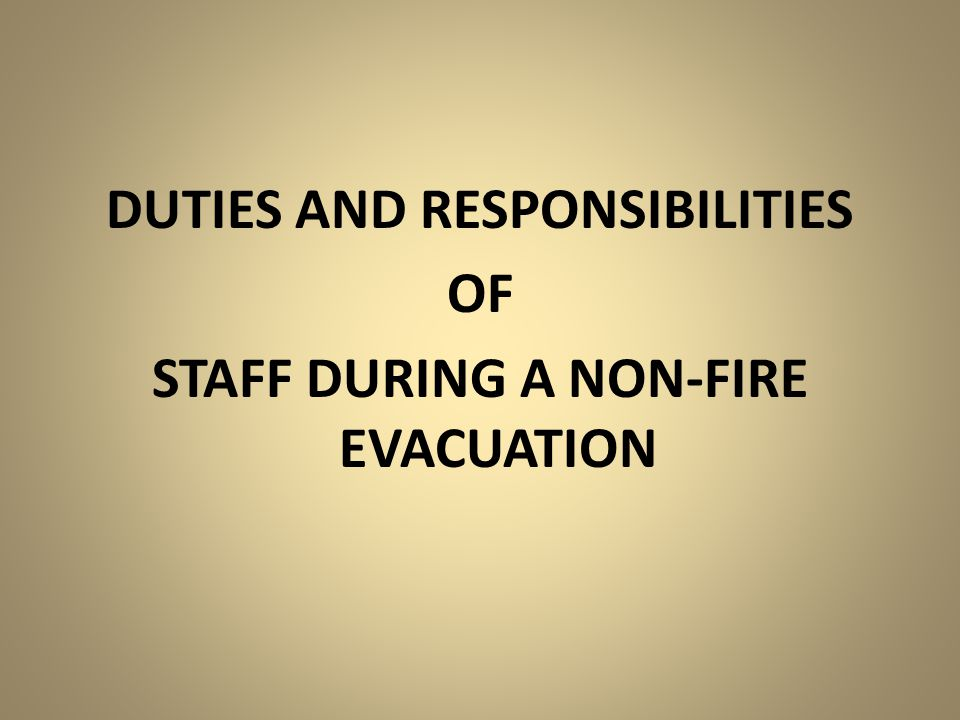 DUTIES AND RESPONSIBILITIES OF STAFF DURING A NON-FIRE EVACUATION