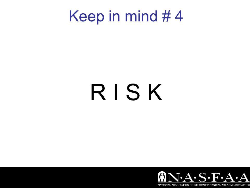 Keep in mind # 4 R I S K