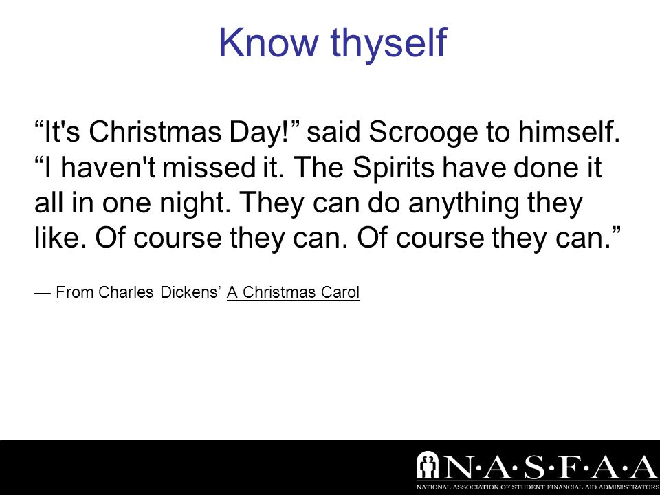 Know thyself It s Christmas Day! said Scrooge to himself.