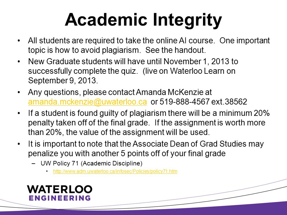 Academic Integrity All students are required to take the online AI course. One important topic is how to avoid plagiarism. See the handout. New Gradua