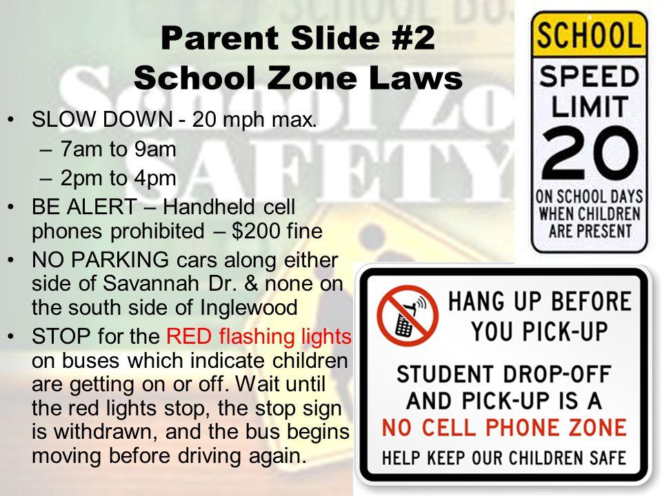 Parent Slide #2 School Zone Laws SLOW DOWN - 20 mph max.