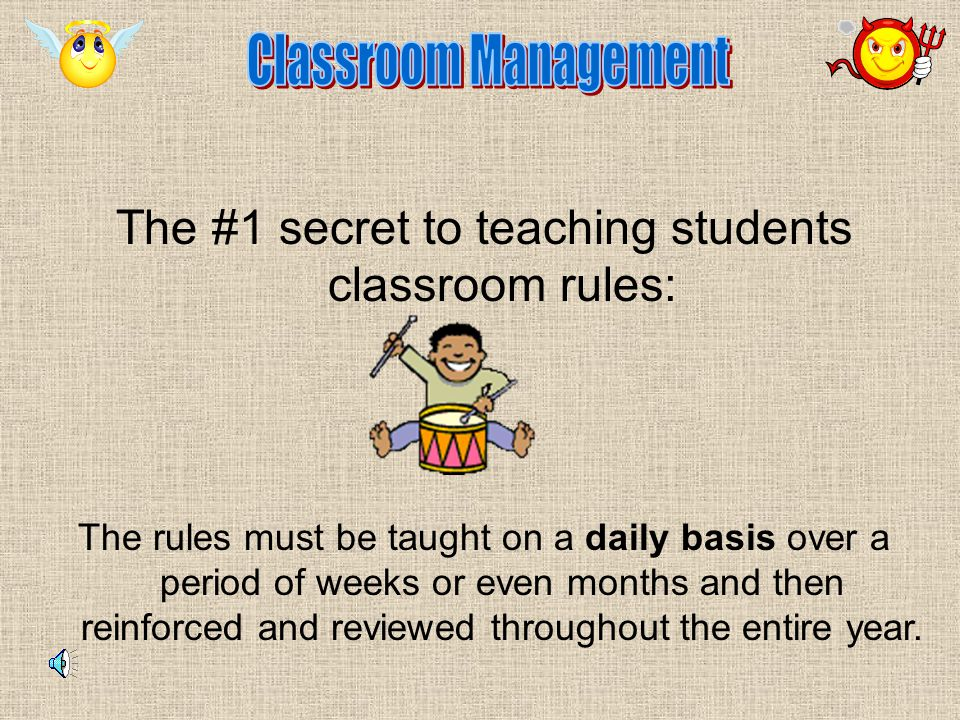 The #1 secret to teaching students classroom rules: The rules must be taught on a daily basis over a period of weeks or even months and then reinforced and reviewed throughout the entire year.