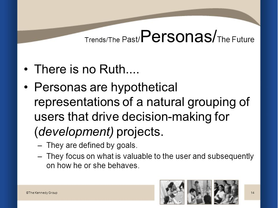 Trends/The Past/ Personas/ The Future There is no Ruth....
