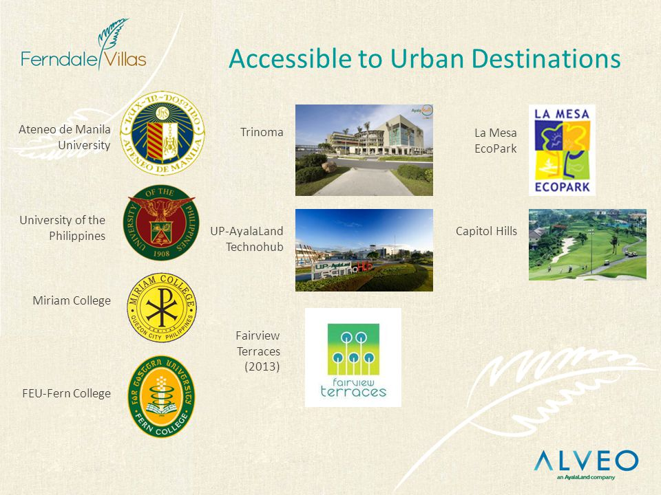 Accessible to Urban Destinations Ateneo de Manila University University of the Philippines Miriam College FEU-Fern College Trinoma UP-AyalaLand Technohub Fairview Terraces (2013) La Mesa EcoPark Capitol Hills