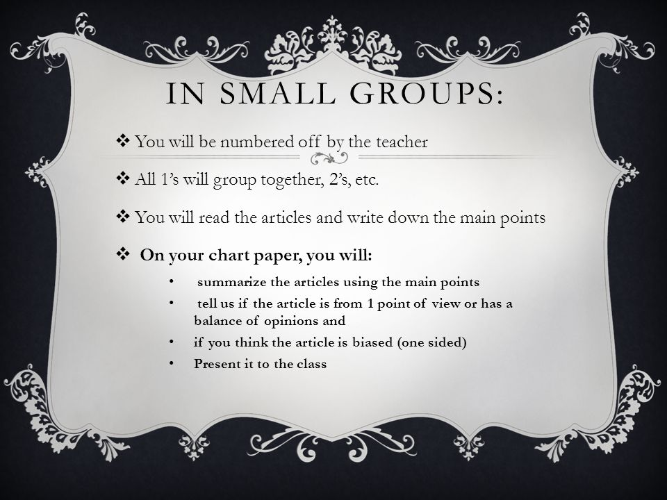 IN SMALL GROUPS:  You will be numbered off by the teacher  All 1's will group together, 2's, etc.