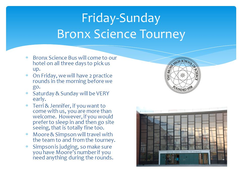  Bronx Science Bus will come to our hotel on all three days to pick us up.