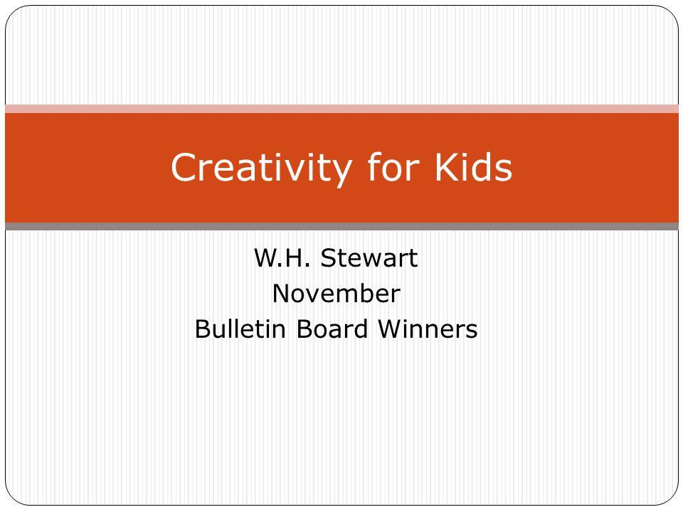 W.H. Stewart November Bulletin Board Winners Creativity for Kids
