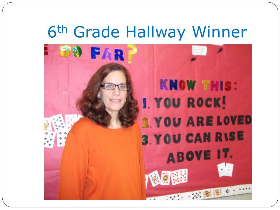 6 th Grade Hallway Winner