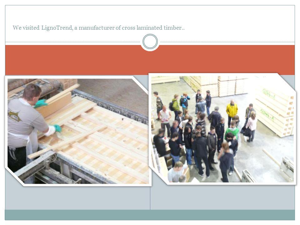 We visited LignoTrend, a manufacturer of cross laminated timber..