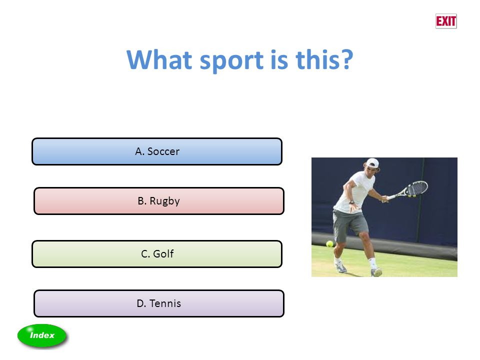 What sport is this? A. Soccer B. Rugby C. Golf D. Tennis