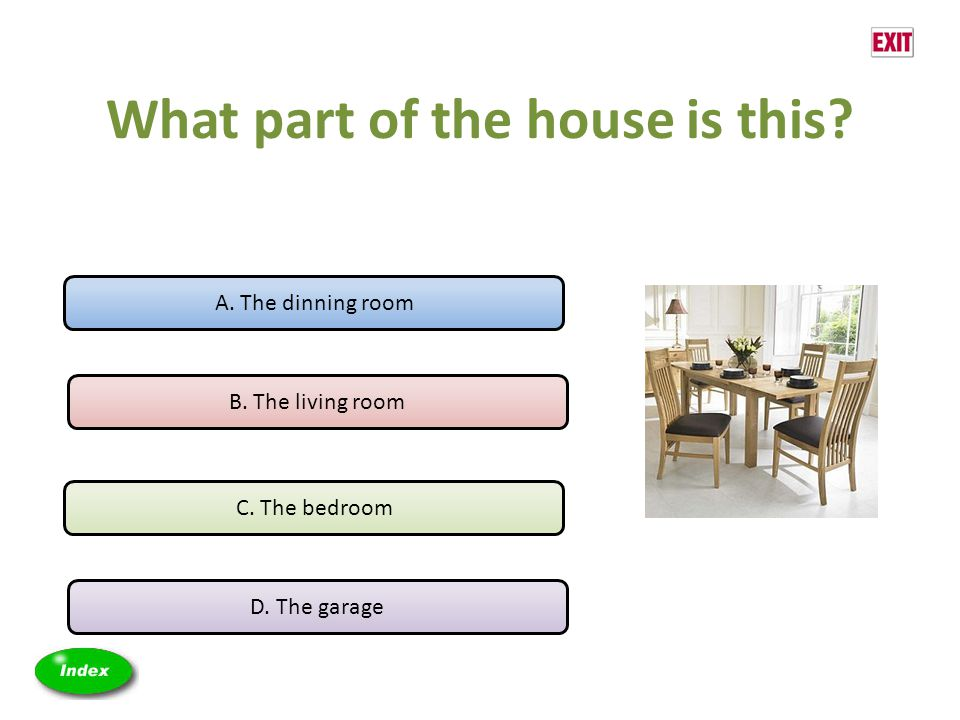 What part of the house is this? A. The dinning room B. The living room C. The bedroom D. The garage