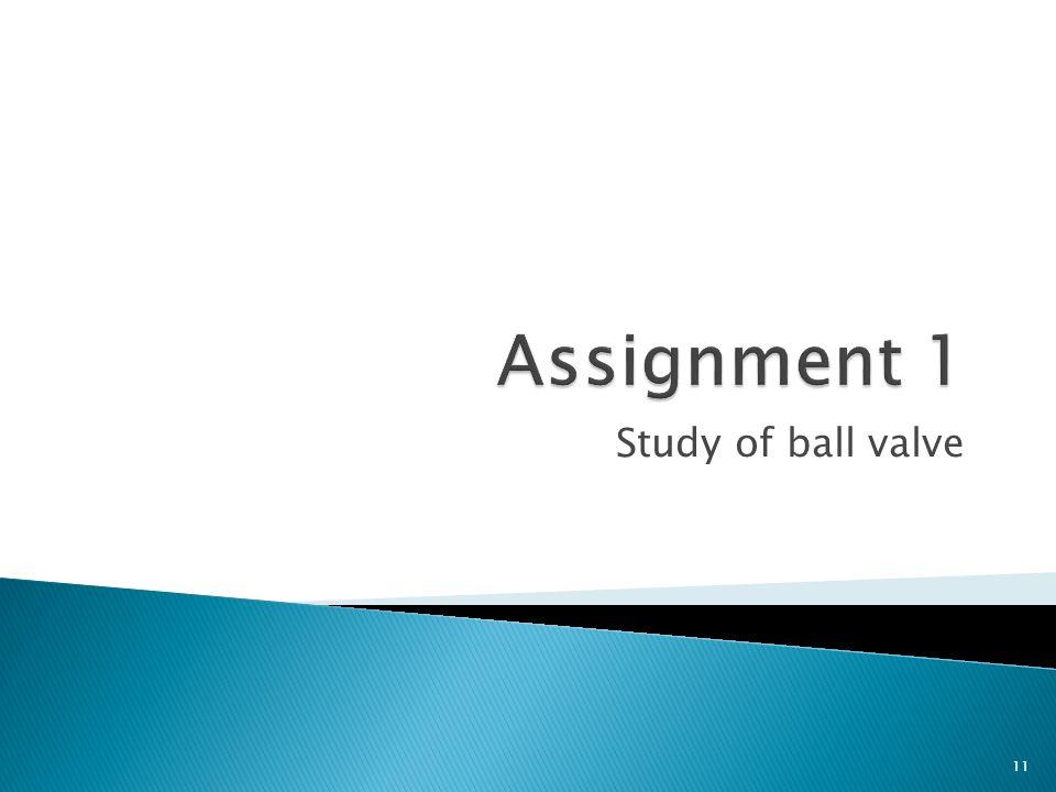 Study of ball valve 11