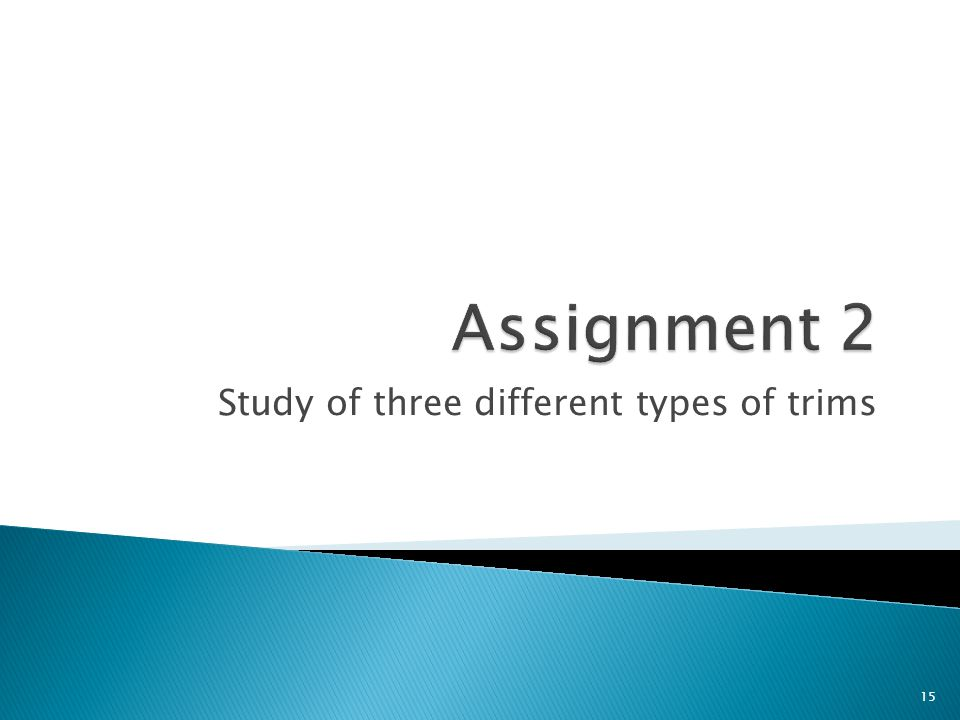 Study of three different types of trims 15