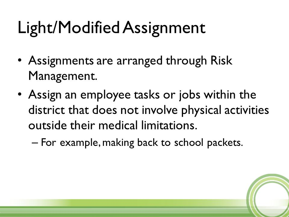 Light/Modified Assignment Assignments are arranged through Risk Management.