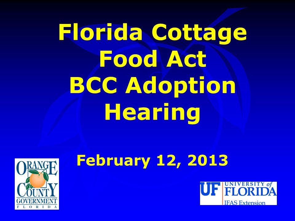 Florida Cottage Food Act BCC Adoption Hearing February 12, 2013