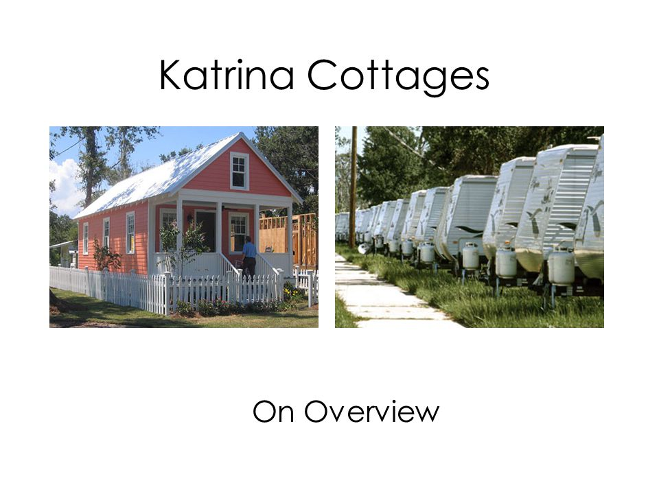 Katrina Cottages On Overview