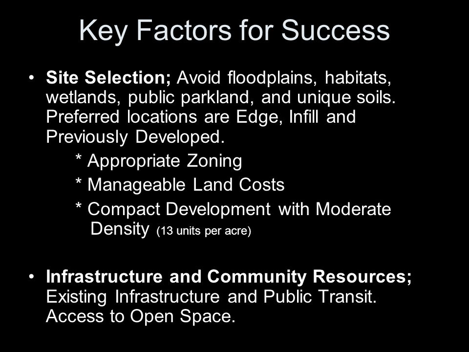 Key Factors for Success Site Selection; Avoid floodplains, habitats, wetlands, public parkland, and unique soils.