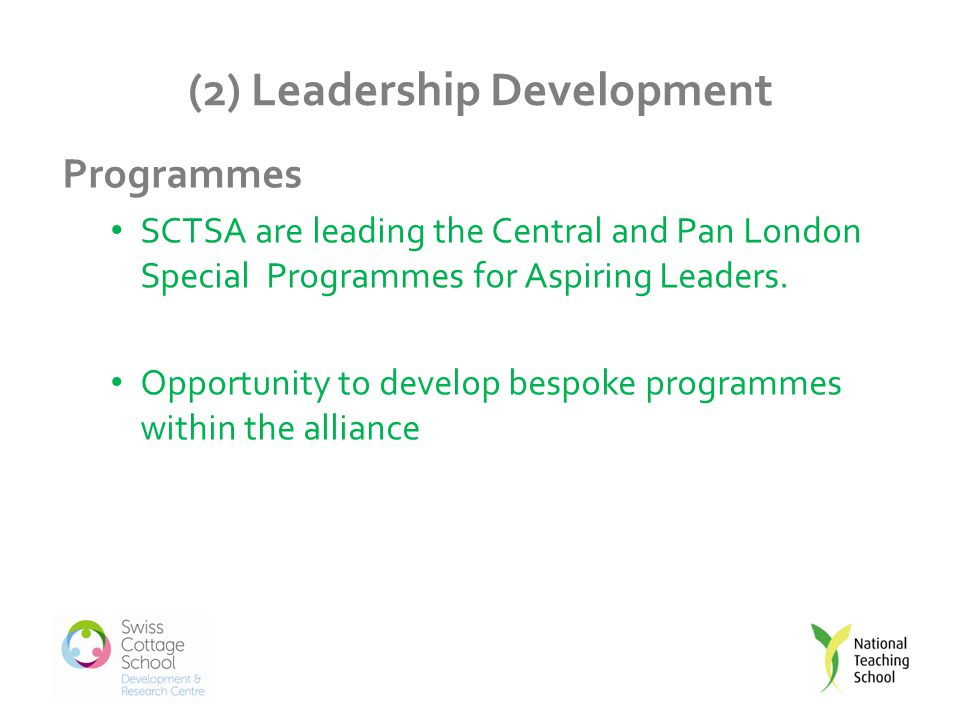 (2) Leadership Development Programmes SCTSA are leading the Central and Pan London Special Programmes for Aspiring Leaders.