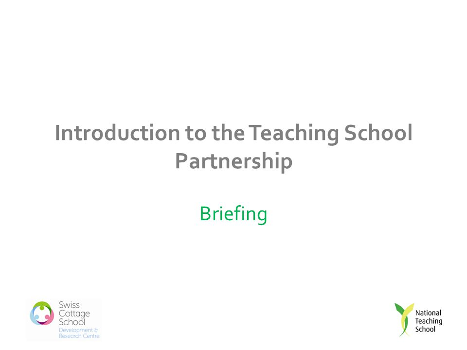 Introduction to the Teaching School Partnership Briefing