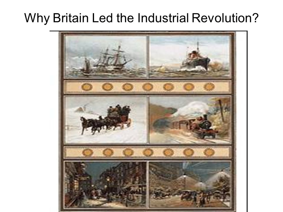 Why Britain Led the Industrial Revolution?