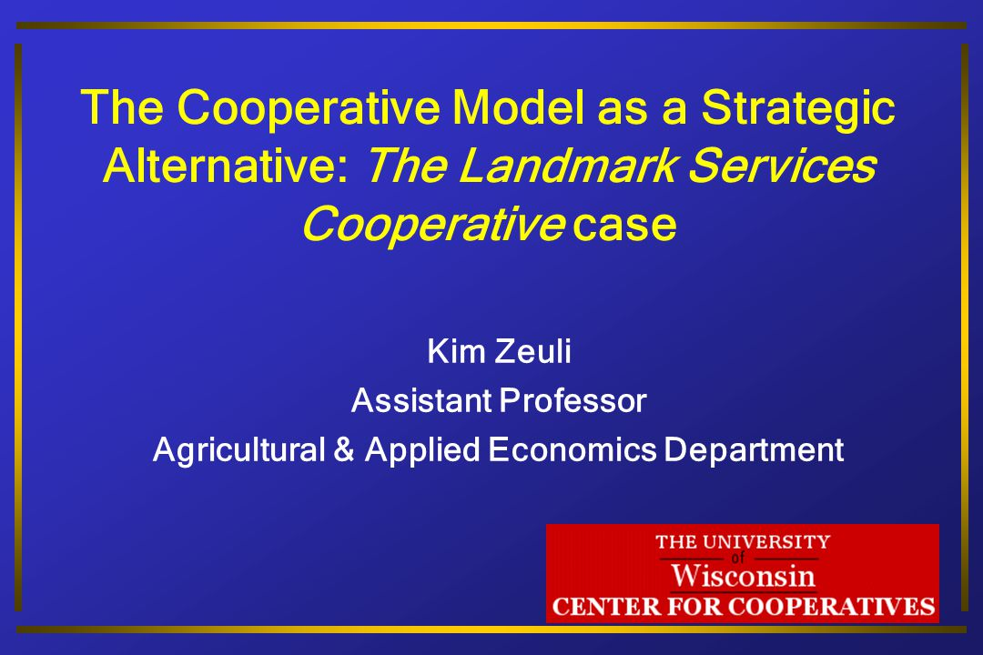 The University of Wisconsin Center for Cooperatives Results  Hope to establish additional Landmark JVs in other product areas.