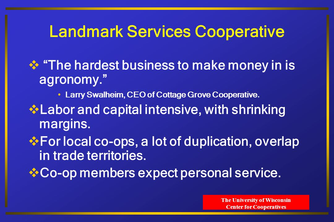 Cottage Grove Cooperative Core Divisions FeedGrainEnergyAgronomy Supporting Divisions Hardware Stores Convenience Stores Truck Stop Heating & Cooling Transportation Services