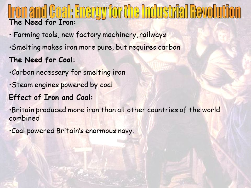 The Need for Energy: Early factories relied on horses, oxen, and water mills Steam engine evolved in response to the increasing need for power How the