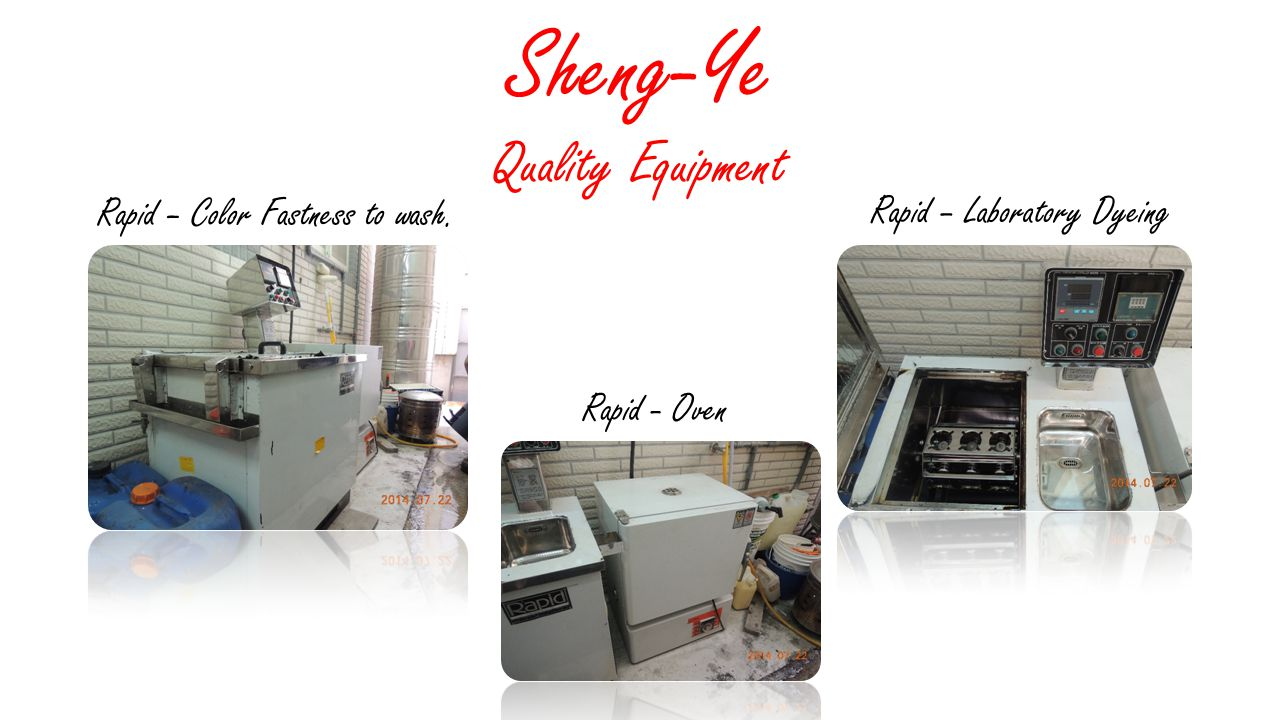 Sheng-Ye Quality Equipment Rapid – Color Fastness to wash. Rapid – Laboratory Dyeing Rapid - Oven