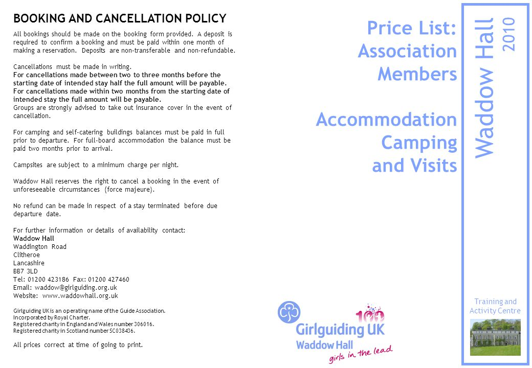 Price List: Association Members Accommodation Camping and Visits Waddow Hall 2010 Training and Activity Centre BOOKING AND CANCELLATION POLICY All bookings should be made on the booking form provided.