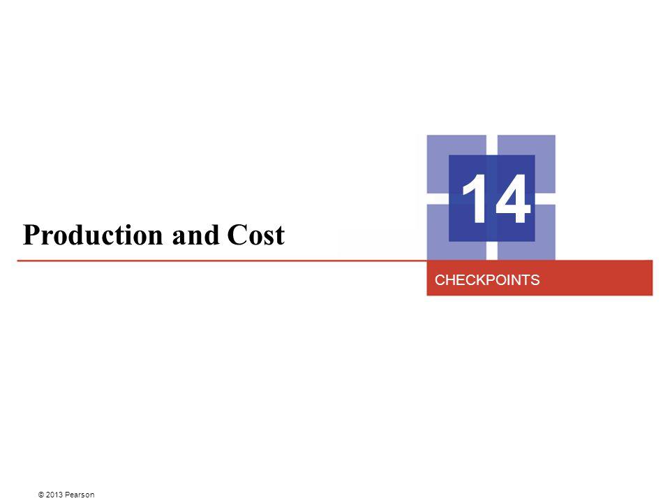Production and Cost 14 CHECKPOINTS