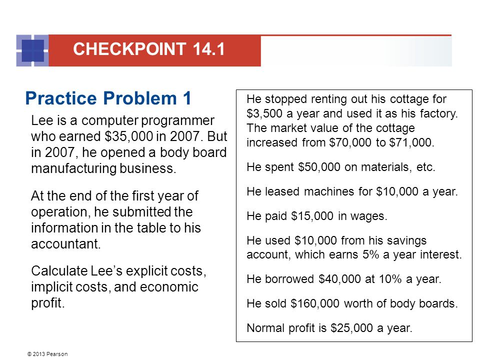 © 2013 Pearson Practice Problem 1 Lee is a computer programmer who earned $35,000 in 2007. But in 2007, he opened a body board manufacturing business.