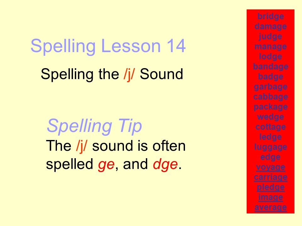 Write the words.1-8. Write the Core Words in which the /j/ sound is spelled ge.