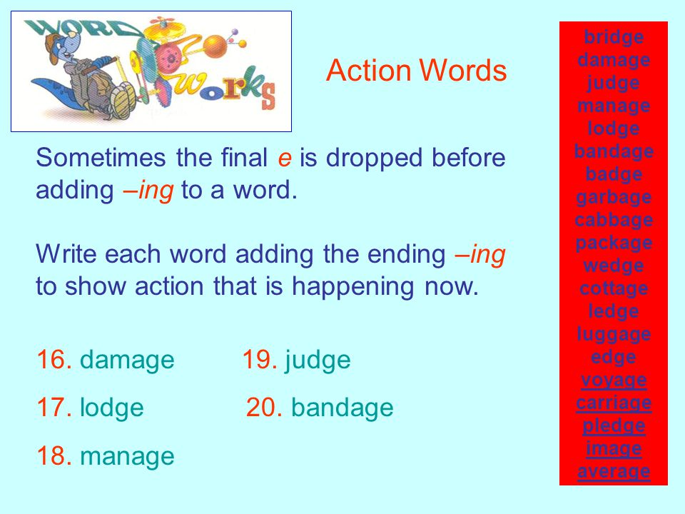 bridge damage judge manage lodge bandage badge garbage cabbage package wedge cottage ledge luggage edge voyage carriage pledge image average Look, Listen, and Write Write the Core Words that fit the descriptions.