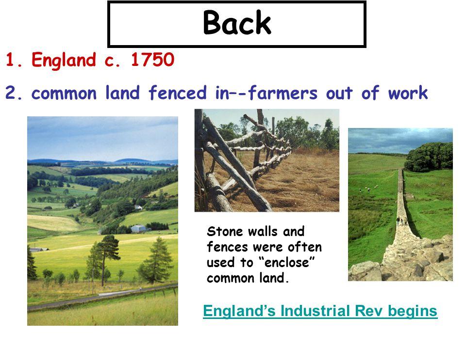 Back 1. England c. 1750 2.