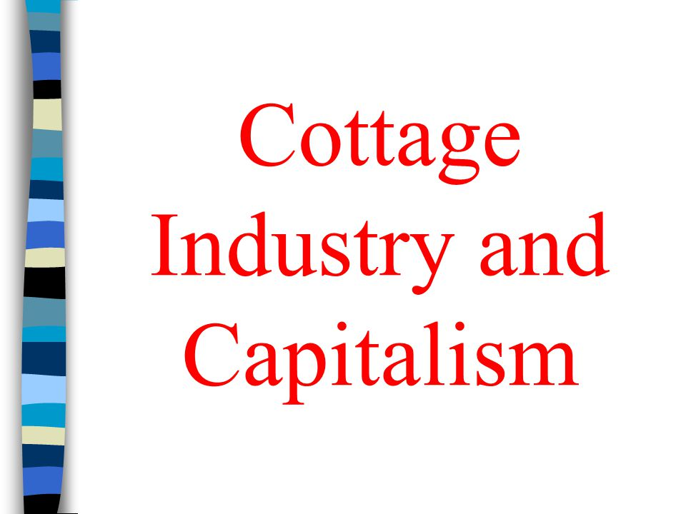 Cottage Industry and Capitalism