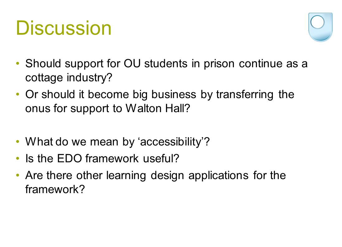 Discussion Should support for OU students in prison continue as a cottage industry.