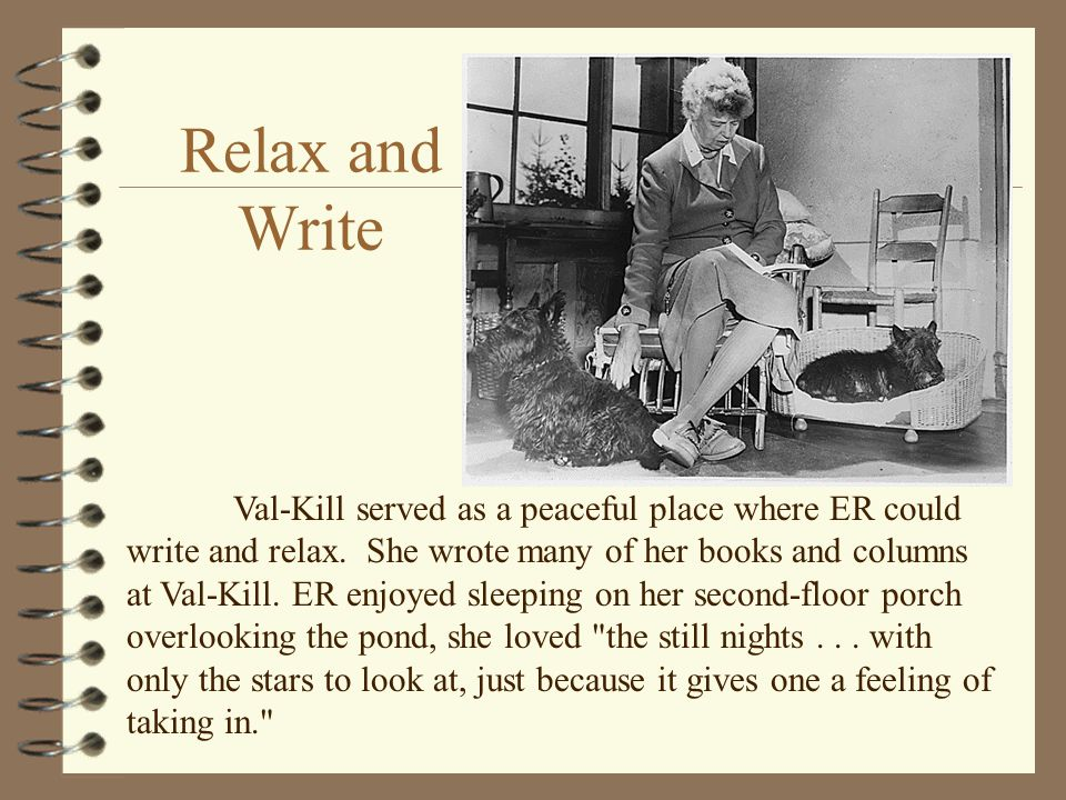 Val-Kill served as a peaceful place where ER could write and relax.