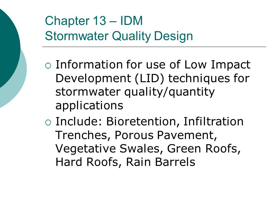 Chapter 13 – IDM Stormwater Quality Design  Information for use of Low Impact Development (LID) techniques for stormwater quality/quantity applicatio