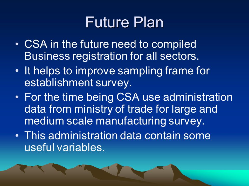 Future Plan CSA in the future need to compiled Business registration for all sectors.