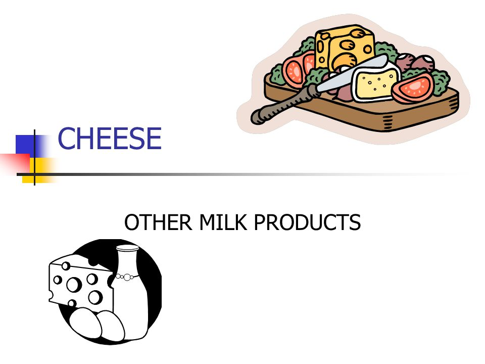 CHEESE OTHER MILK PRODUCTS
