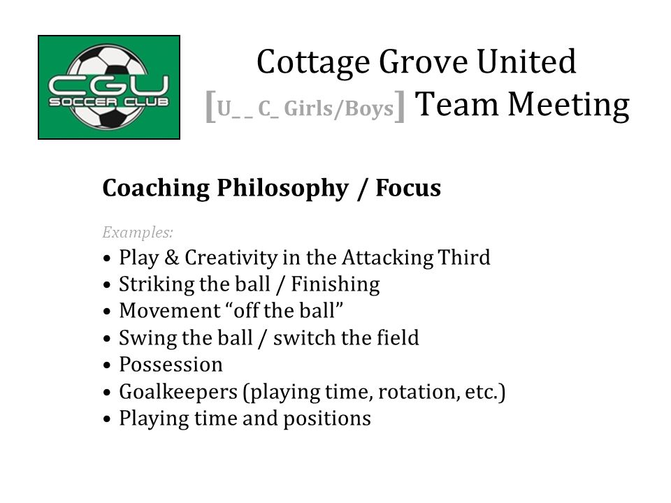 "Coaching Philosophy / Focus Examples: Play & Creativity in the Attacking Third Striking the ball / Finishing Movement ""off the ball"" Swing the ball /"