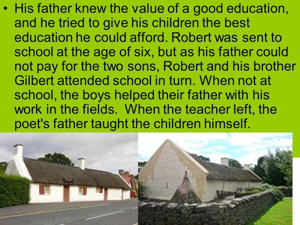 His father knew the value of a good education, and he tried to give his children the best education he could afford.