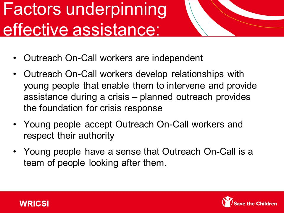 Factors underpinning effective assistance: Outreach On-Call workers are independent Outreach On-Call workers develop relationships with young people t