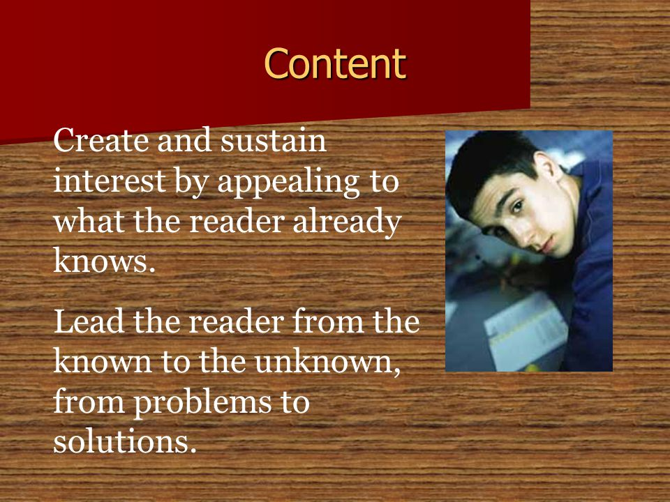 Create and sustain interest by appealing to what the reader already knows.