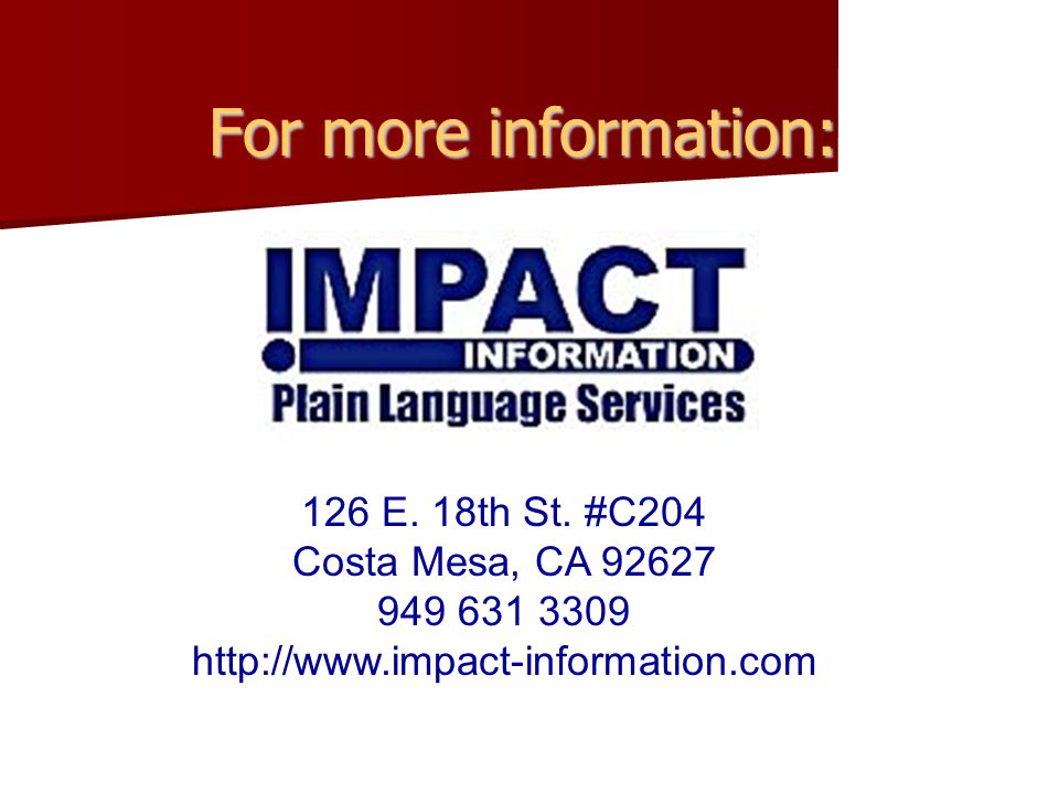 126 E. 18th St. #C204 Costa Mesa, CA 92627 949 631 3309 http://www.impact-information.com For more information: