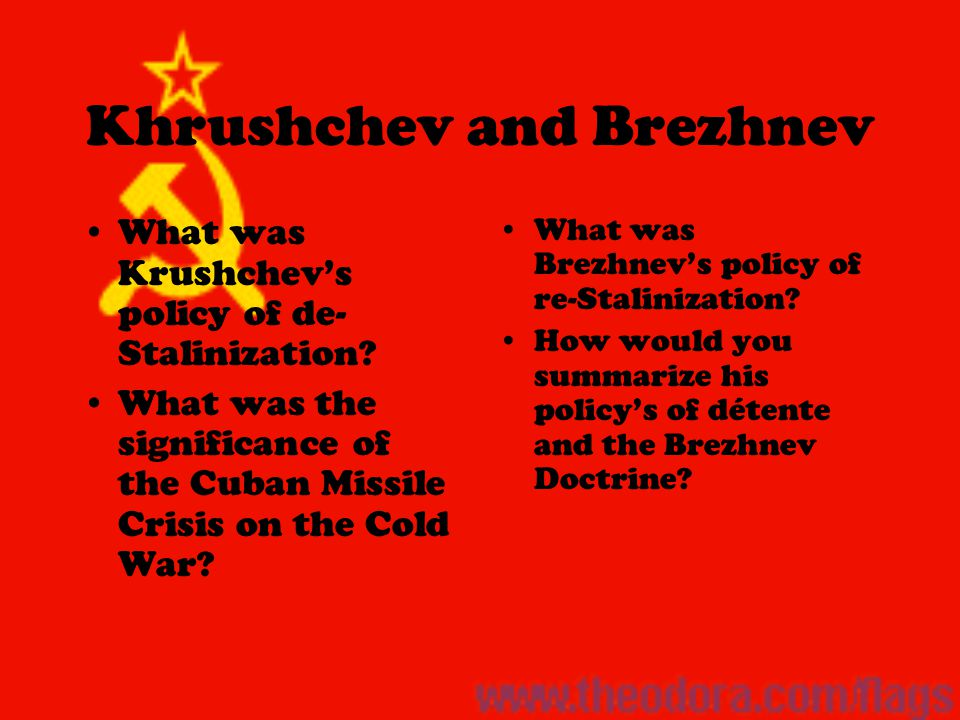 Khrushchev and Brezhnev What was Krushchev's policy of de- Stalinization.