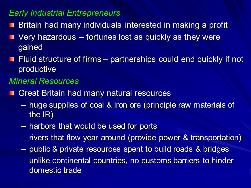 Role of Government Provided favorable business climate Passed laws protecting private property & provided stable government Fewer restrictions on private entrepreneurs than any other European country of the period Markets huge supply of markets gave G.B.