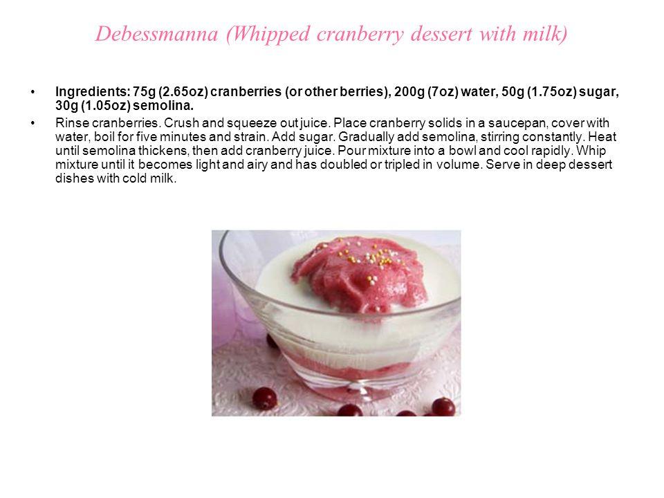 Debessmanna (Whipped cranberry dessert with milk) Ingredients: 75g (2.65oz) cranberries (or other berries), 200g (7oz) water, 50g (1.75oz) sugar, 30g